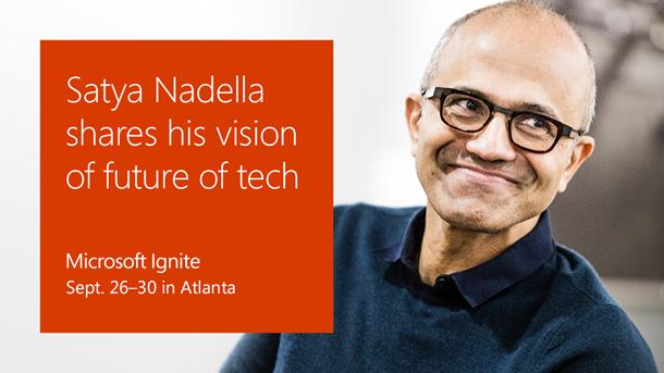 3d45cdc9 619d 4fcf bcae f229ad4c28e8 Announcing Satya Nadella as keynote speaker for Microsoft Ignite